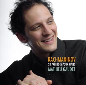 Mathieu Gaudet : 24 préludes pour piano, Rachmaninov